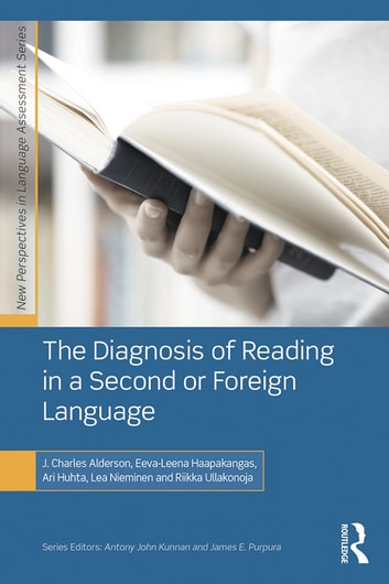 The Diagnosis of Reading in a Second or Foreign Language ebook by J. Charles Alderson,Eeva-Leena Haapakangas,Ari Huhta,Lea Nieminen,Riikka Ullakonoja