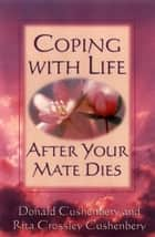 Coping with Life after Your Mate Dies ebook by Donald C. Cushenbery,Rita Cushenbery