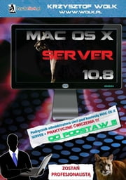 Mac OS X Server 10.8 ebook by Krzysztof Wołk