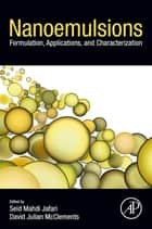 Nanoemulsions - Formulation, Applications, and Characterization ebook by Seid Mahdi Jafari, D. Julian McClements