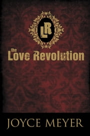 The Love Revolution ebook by Joyce Meyer
