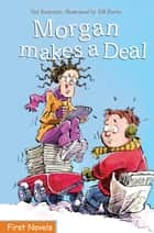 Morgan Makes a Deal ebook by Ted Staunton, Bill Slavin