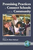 Promising Practices to Connect Schools with the Community ebook by Diana HiattMichael