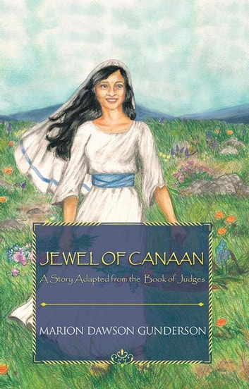 Jewel of Canaan - A Story Adapted from the Book of Judges ebook by Marion Dawson Gunderson