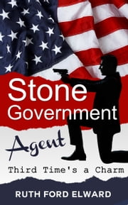 Stone - Government Agent (Third Time's A Charm) ebook by Ruth Ford Elward