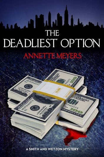 The Deadliest Option ebook by Annette Meyers