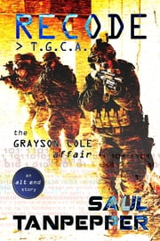 Recode: T.G.C.A. - The Grayson Cole affair ebook by Saul Tanpepper