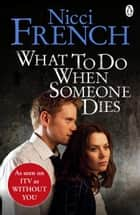 What to Do When Someone Dies ebook by
