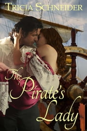 The Pirate's Lady ebook by Tricia Schneider