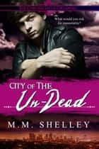 City of the Un-Dead The Chronicles of Orlando ebook by M.M. Shelley