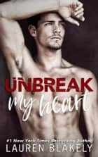 Unbreak My Heart ebook by