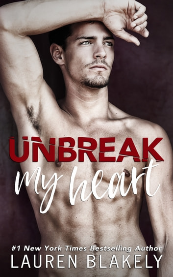 Unbreak My Heart ebook by Lauren Blakely