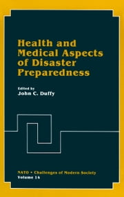 Health and Medical Aspects of Disaster Preparedness ebook by John C. Duffy