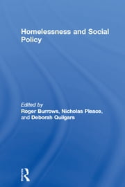 Homelessness and Social Policy ebook by