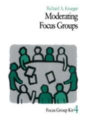 Moderating Focus Groups ebook by Professor Richard A. Krueger