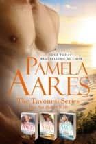 Tavonesi Series Boxed Set Books 8-10 ebook by Pamela Aares