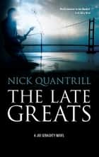 The Late Greats ebook by Nick Quantrill