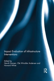 Impact Evaluation of Infrastructure Interventions ebook by Henrik Hansen,Ole Winckler Andersen,Howard White