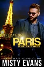 Operation Paris ebook by Misty Evans