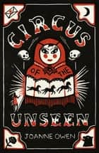 Circus of the Unseen ebook by Joanne Owen