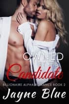 Owned by the Candidate ebook by Jayne Blue