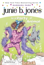 Junie B. Jones #10: Junie B. Jones Is a Party Animal ebook by Barbara Park,Denise Brunkus
