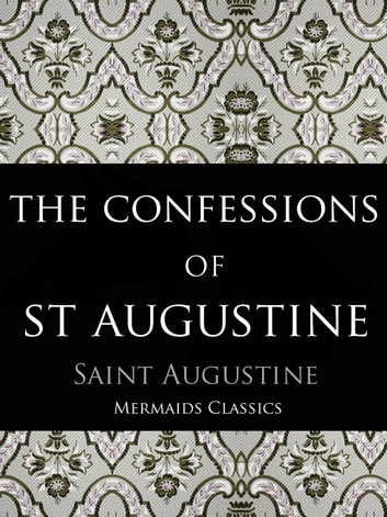 The Confessions of St Augustine ebook by St Augustine