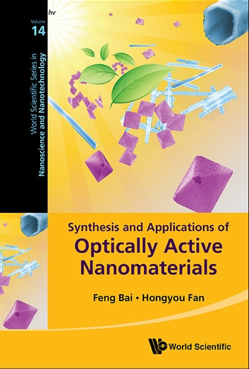 Synthesis and Applications of Optically Active Nanomaterials ebook by Feng Bai,Hongyou Fan