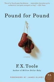 Pound for Pound - A Novel ebook by F. X. Toole