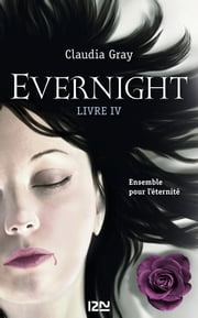 Evernight tome 4 - Afterlife ebook by Claudia GRAY