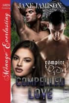 Compelled Love ebook by Jane Jamison