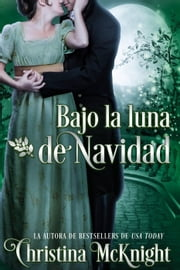 Bajo la luna de Navidad ebook by Christina McKnight