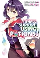 I Shall Survive Using Potions! (Manga Version) Volume 1 ebook by FUNA, Hibiki Kokonoe, Garrison Denim