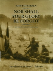 Nor Shall Your Glory Be Forgot ebook by Kris Kristoffersen,Brian C. Pohanka