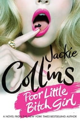 Poor Little Bitch Girl ebook by Jackie Collins
