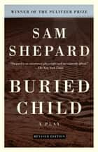 Buried Child ebook by Sam Shepard