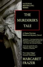 The Murderer's Tale ebook by Margaret Frazer