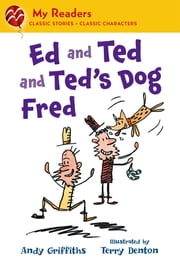 Ed and Ted and Ted's Dog Fred ebook by Andy Griffiths,Terry Denton