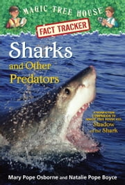Magic Tree House Fact Tracker #32: Sharks and Other Predators - A Nonfiction Companion to Magic Tree House #53: Shadow of the Shark ebook by Mary Pope Osborne,Natalie Pope Boyce,Carlo Molinari