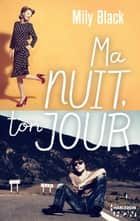 Ma nuit, ton jour ebook by Mily Black