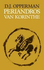 Periandros van Korinthe ebook by D.J. Opperman