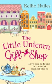 The Little Unicorn Gift Shop ebook by Kellie Hailes