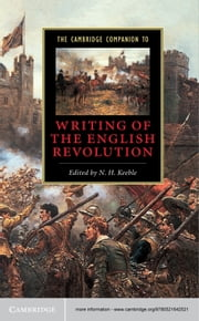 The Cambridge Companion to Writing of the English Revolution ebook by N. H. Keeble