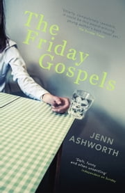 The Friday Gospels ebook by Jenn Ashworth
