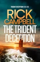 The Trident Deception ebook by Rick Campbell