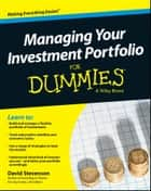 Managing Your Investment Portfolio For Dummies - UK ebook by David Stevenson