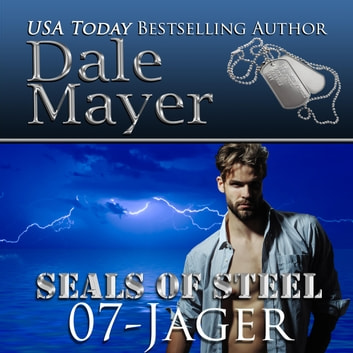 Jager - Book 7 of SEALs of Steel audiobook by Dale Mayer
