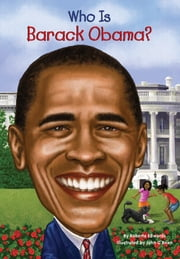 Who Is Barack Obama? ebook by Roberta Edwards,Nancy Harrison,John O'Brien