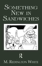 Something New In Sandwiches ebook by White