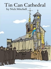 Tin Can Cathedral ebook by Nick Mitchell
